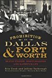 Prohibition in Dallas and Fort Worth: Blind Tigers, Bootleggers and Bathtub Gin (TX) (American Palate)