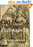 Old Men & Young Virgins: From Adam On