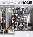 Métamorphome : 25 projets d'architecture intérieure
