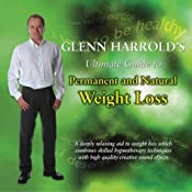 Glenn Harrold's Ultimate Guide to Permanent and Natural Weight Loss | [Glenn Harrold]