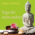 Yoga der Achtsamkeit | Anna Trökes
