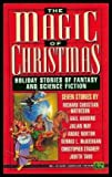 The Magic of Christmas: Holiday Stories of Fantasy & Science Fiction (0451451902) by Dennis L. McKiernan