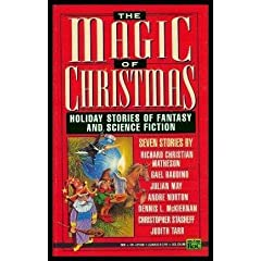 The Magic of Christmas: Holiday Stories of Fantasy & Science Fiction by Dennis L. McKiernan, Gael Baudino, Andre Norton and Christopher Stasheff