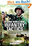 Second World War Infantry Tactics: Th...