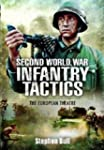 Second World War Infantry Tactics: Th...