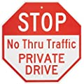 "SmartSign Aluminum Sign, Legend ""Stop - No Thru Traffic Private Drive"", 18"" tall octagon, Red on White"