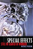 Special Effects: Still in Search of Wonder (Film and Culture Series)