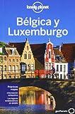 Lonely Planet Belgica y Luxemburgo (Guías de País Lonely Planet)