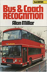 Bus and Coach Recognition Ray Stenning and Alan Millar