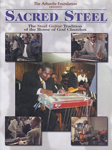 Sacred Steel: The Steel Guitar Tradition Of The House Of God Churches [Edizione: Regno Unito]