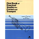 First Book of Practical Studies: Cornet and Trumpet ~ Robert Ward Getchell