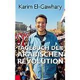 """Tagebuch der arabischen Revolutionvon """"Karim El- Gawhary"""""""