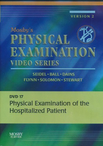 Mosby'S Physical Examination Video Series: Dvd 17: Physical Examination Of The Hospitalized Patient, 1E
