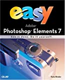 Easy Adobe Photoshop Elements 7 Kate Binder