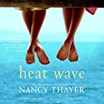 Heat Wave: A Novel | Nancy Thayer