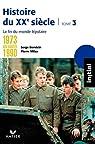Initial Histoire du XXe siècle tome 3 - de 1973 aux années 1990 : la fin du monde bipolaire par Berstein