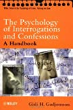 The Psychology of Interrogations and Confessions: A Handbook (Wiley Series in Psychology of Crime, Policing and Law)