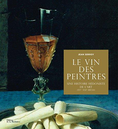 le-vin-des-peintres-une-histoire-hedoniste-de-lart-xve-xxie-siecle
