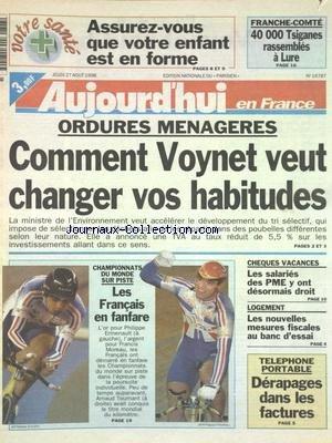 AUJOURD'HUI EN FRANCE [No 16787] du 27/08/1998 - ORDURES MENAGERES - COMMENT VOYNET VEUT CHANGER VOS HABITUDES - LES SALARIES DES PME Y ONT DESORMAIS DROIT - LES CHEQUES VACANCES - LOGEMENT - LES NOUVELLES MESURES FISCALES - TELEPHONE PORTABLE - DERAPAGES DANS LES FACTURES - LES SPORTS - CYCLISME SUR PISTE francais