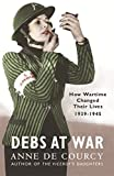 img - for Debs at War: 1939-1945: 1939-45 by Anne de Courcy (2006-05-04) book / textbook / text book