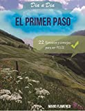 img - for El Primer Paso: 22 EJERCICIOS Y CONSEJOS PARA SER FELIZ (CREER D A A D A) (Spanish Edition) book / textbook / text book