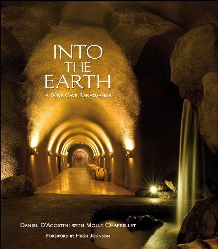 Into the Earth: A Wine Cave Renaissance PDF