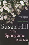 In the Springtime of the Year by Hill, Susan (2012) Susan Hill