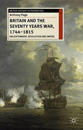 Britain and the Seventy Years War, 1744-1815: Enlightenment, Revolution and Empire (British History in Perspective)