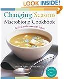 Changing Seasons Macrobiotic Cookbook