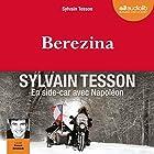 Berezina | Livre audio Auteur(s) : Sylvain Tesson Narrateur(s) : Franck Desmedt