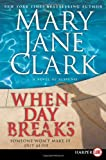 When Day Breaks LP: A Novel of Suspense (Key News Thrillers) (0061443719) by Clark, Mary Jane