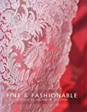 Fine & Fashionable: Lace from the Blackborne Collection Joanna Hashagen