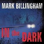 In the Dark: A Novel   Mark Billingham
