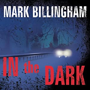 In the Dark: A Novel | [Mark Billingham]