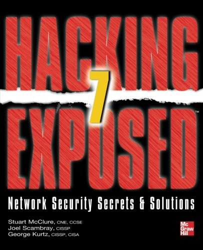 Hacking Exposed 7: Network Security Secrets &Amp; Solutions (Hacking Exposed: Network Security Secrets & Solutions)