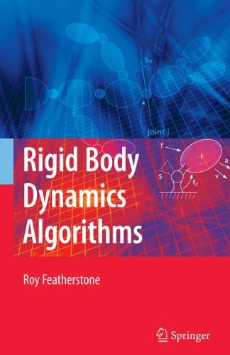 Rigid Body Dynamics Algorithms (The Springer International Series in Engineering and Computer Science), by Roy Featherstone