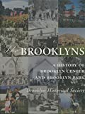 img - for The Brooklyns: A history of Brooklyn Center and Brooklyn Park, Minnesota book / textbook / text book