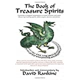 The Book of Treasure Spiritsby David Rankine