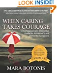 When Caring Takes Courage: A Compassi...