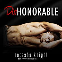 Dishonorable Audiobook by Natasha Knight Narrated by Michael Pauley