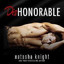 Dishonorable | Livre audio Auteur(s) : Natasha Knight Narrateur(s) : Michael Pauley