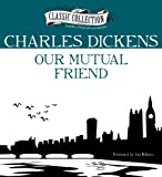 Our Mutual Friend (Classic Collection (Brilliance Audio))