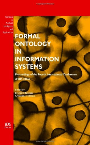 Formal Ontology in Information Systems: Proceedings of the Fourth International Conference (FOIS 2006), Volume 150 Front
