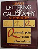 img - for LEARN LETTERING AND CALLIGRAPHY STEP-BY-STEP book / textbook / text book