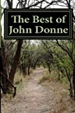 "The Best of John Donne: Featuring ""A Valediction Forbidding Mourning"", ""Meditation 17 (For Whom the Bell Tolls and No Man is an Island)"", ""Holy Sonnet ... Live with me and be my Love"", and many more!"