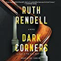 Dark Corners (       UNABRIDGED) by Ruth Rendell Narrated by Ric Jerrom