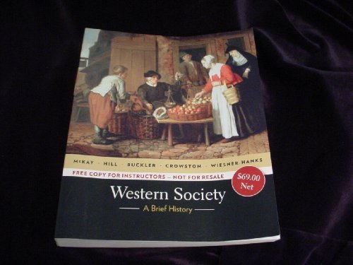 Western Society A Brief History Complete Edition (Western Society, Volume I & Volume II)