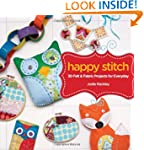Happy Stitch: 30 Felt and Fabric Proj...
