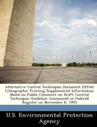 Alternative Control Techniques Document Offset Lithographic Printing Supplemental Information Based on Public Comment on Draft Control Techniques ... in Federall Register on November 8, 1993