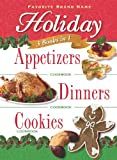 3 Books in 1: Holiday Appetizers, Dinners, and Cookies (3 in 1 Cookbooks)